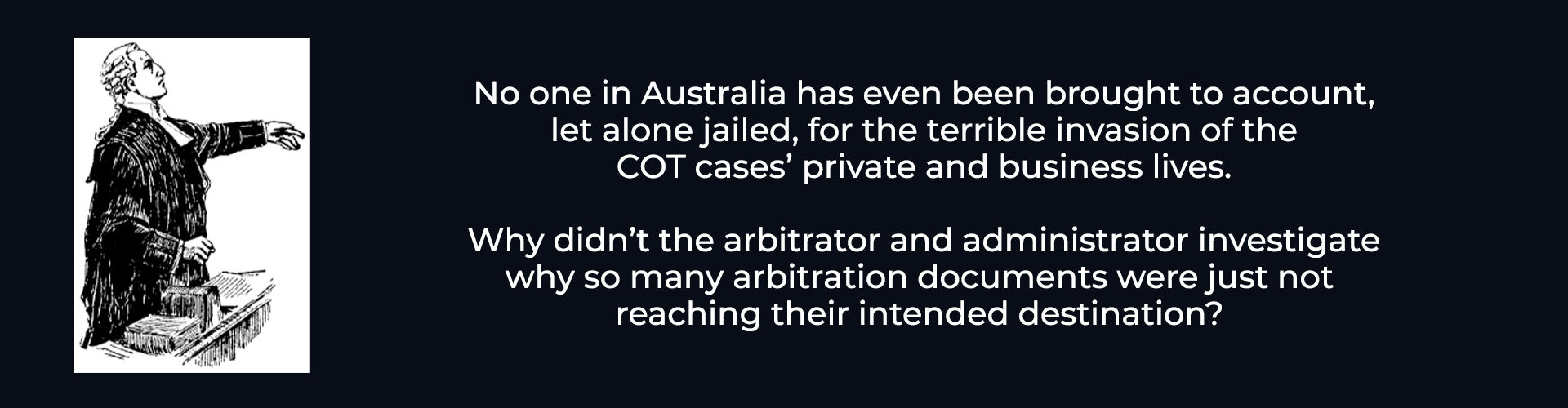 Absent Justice - Invasion of COT Cases Lives